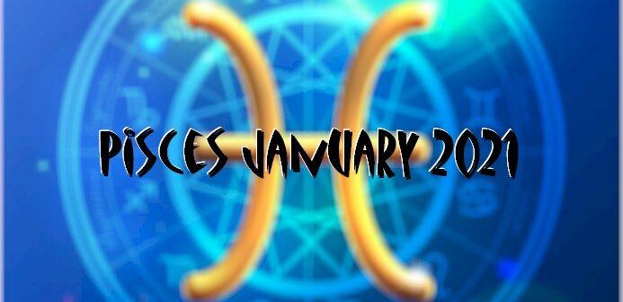 Pisces ♓ January 2021 Horoscope
