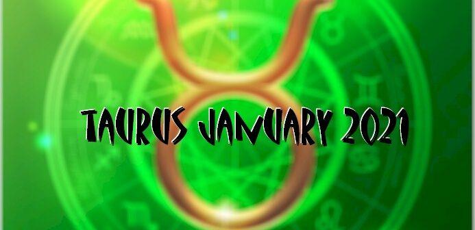 Taurus ♉ January 2021 Horoscope